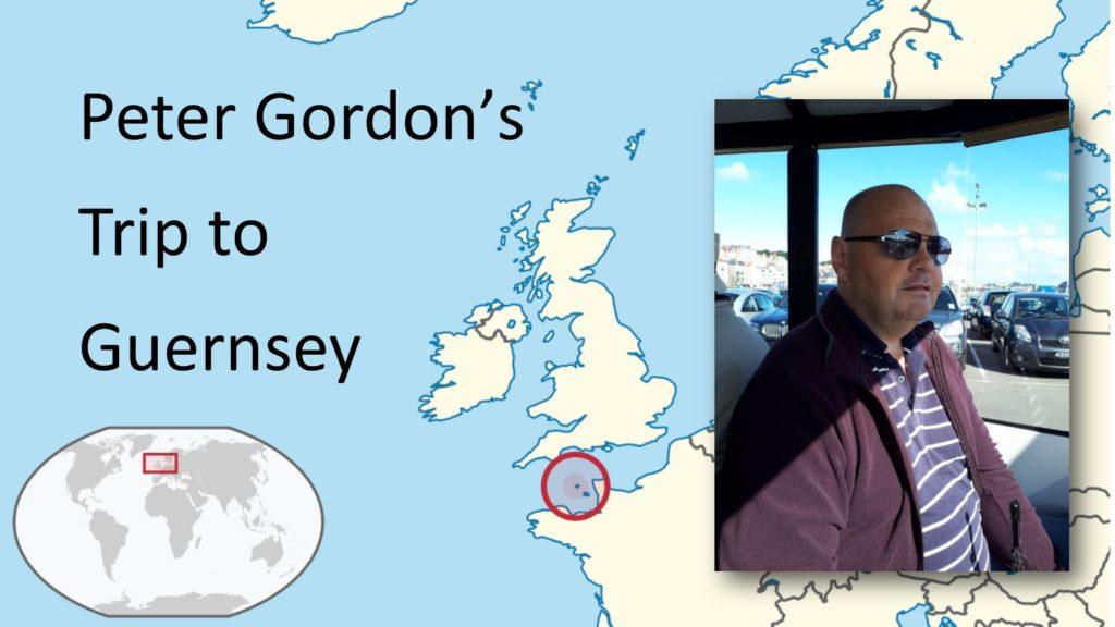 Peter Gordon Trip to Guernsey