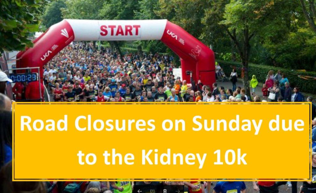 Road Closures – Kidney 10k Sunday 3rd Sept
